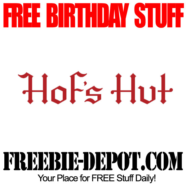 Free Birthday Hofs Hut