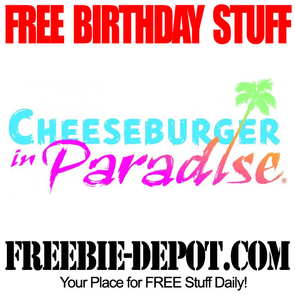 Free Birthday Cheeseburger In Paradise