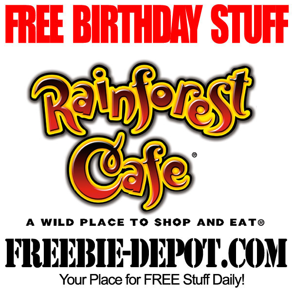 BIRTHDAY FREEBIE – Rainforest Cafe