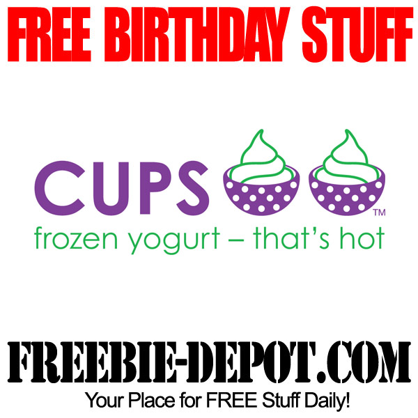 BIRTHDAY FREEBIE – Cups Frozen Yogurt – FREE BDay Froyo