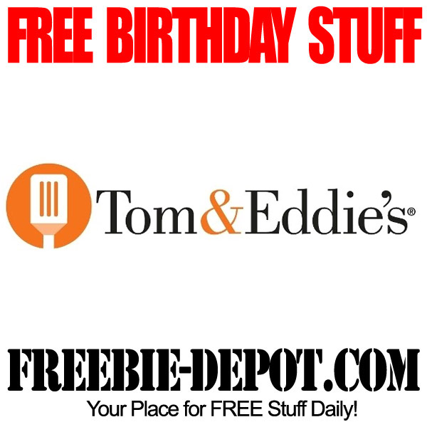 Free Birthday Tom & Eddies