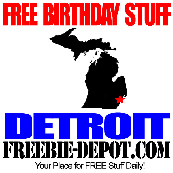 FREE BIRTHDAY STUFF in Detroit