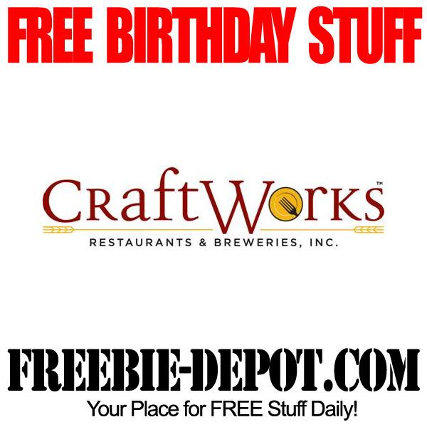 FREE BIRTHDAY STUFF – CraftWorks Restaurants & Breweries