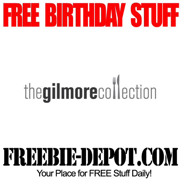 FREE BIRTHDAY STUFF – The Gilmore Collection