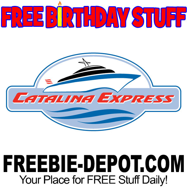 FREE BIRTHDAY STUFF – Catalina Express Round Trip