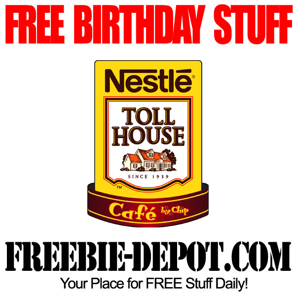 FREE BIRTHDAY STUFF – Nestle Toll House Cafe | Freebie Depot