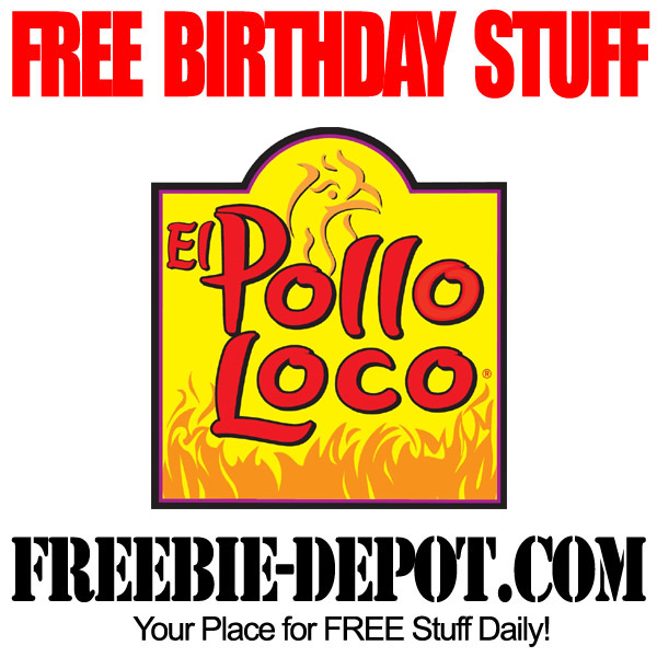 Free Birthday El Pollo Loco Chicken Meal