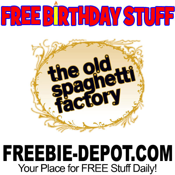 BIRTHDAY FREEBIE – The Old Spaghetti Factory
