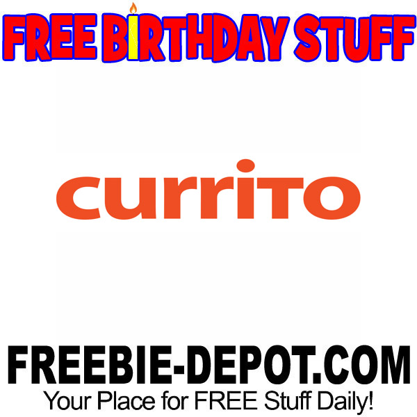 FREE BIRTHDAY STUFF – Currito