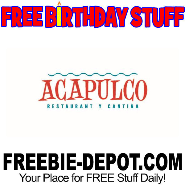 BIRTHDAY FREEBIE – Acapulco Mexican Restaurant and Cantina