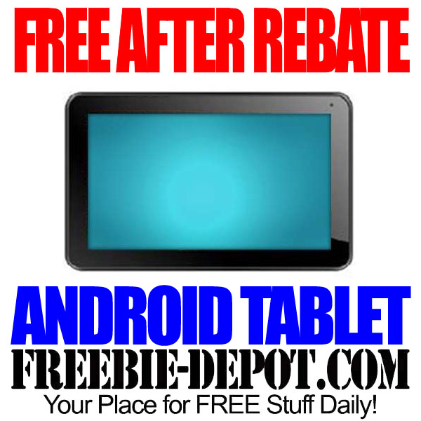 Free After Rebate Android Tablet