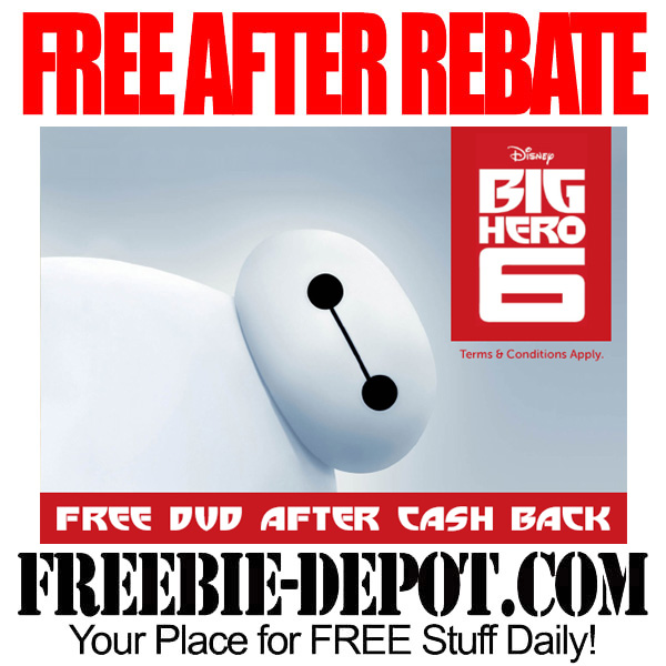 FREE AFTER REBATE – Big Hero 6 DVD – FREE Disney DVD – LIMITED TIME OFFER!