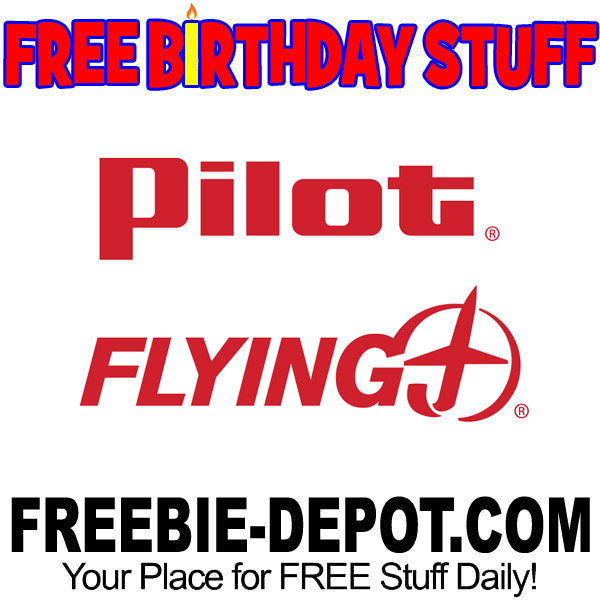 FREE BIRTHDAY STUFF – Pilot Travel Centers – Pilot Flying J