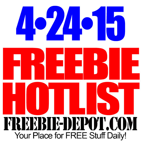 FREEBIE HOTLIST – FREE Stuff for April 24, 2015