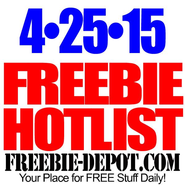 FREEBIE HOTLIST – FREE Stuff for April 25, 2015