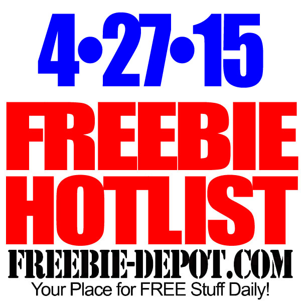 FREEBIE HOTLIST – FREE Stuff for April 27, 2015