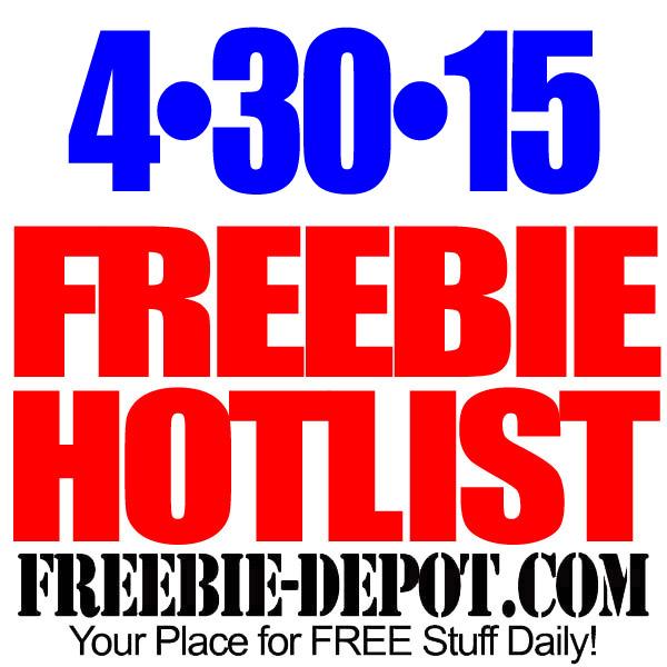 FREEBIE HOTLIST – FREE Stuff for April 30, 2015
