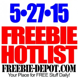 NEW FREEBIE HOTLIST – FREE Stuff for May 27, 2015