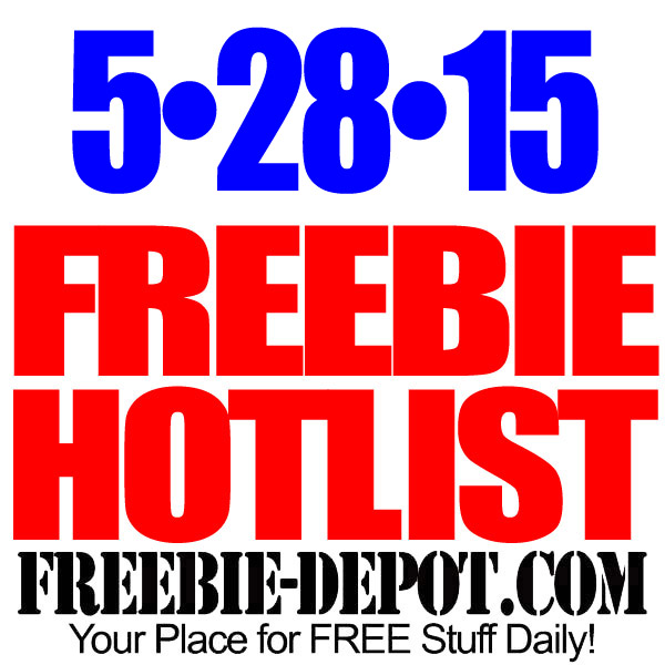 NEW FREEBIE HOTLIST – FREE Stuff for May 28, 2015