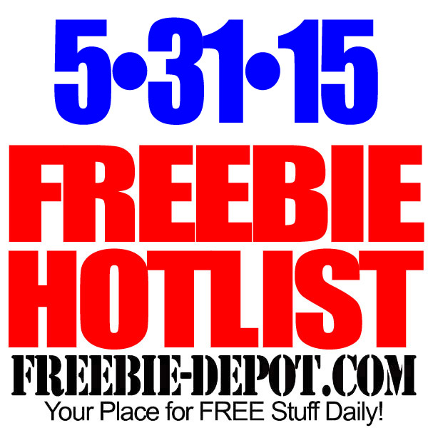 NEW FREEBIE HOTLIST – FREE Stuff for May 31, 2015