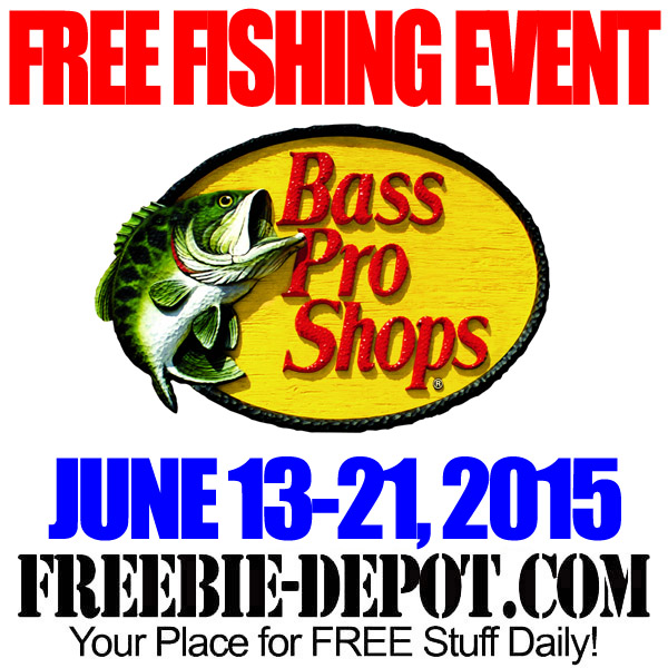 FREE Gone Fishing Event at Bass Pro Shops – 6/13/15 thru 6/21/15 – FREE Fishing Activities