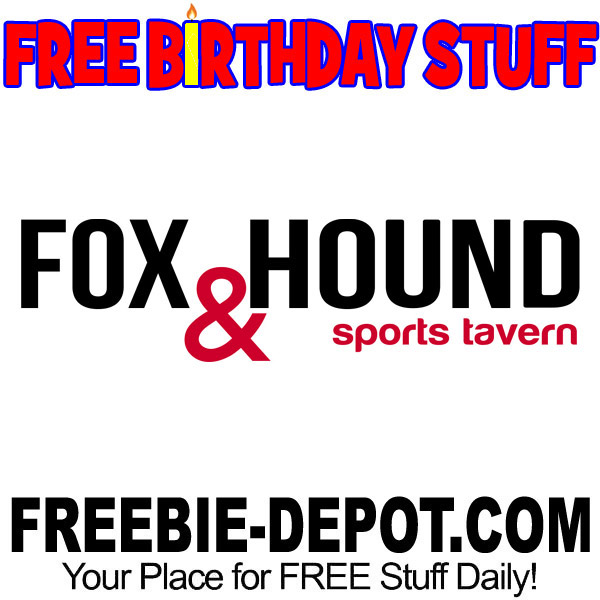FREE BIRTHDAY STUFF – Fox & Hound Sports Tavern