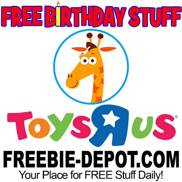 Free Birthday Stuff Toys R Us Freebie Depot