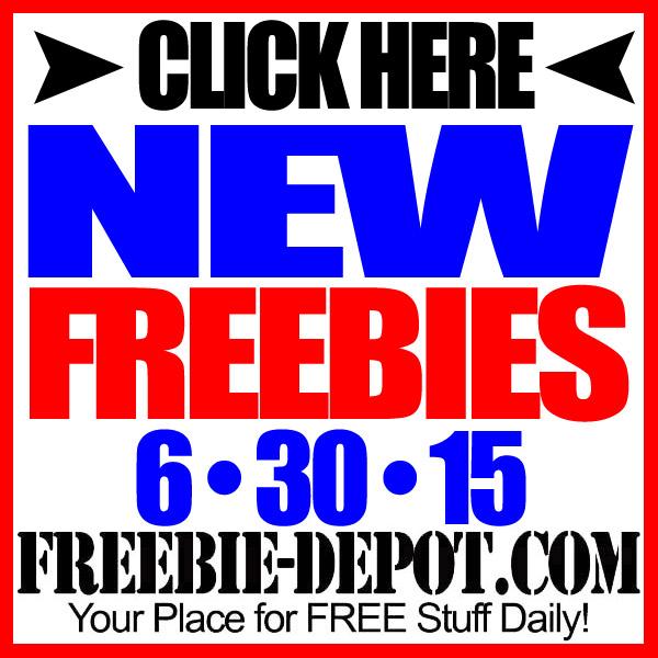 NEW FREEBIE HOTLIST – FREE Stuff for June 30, 2015