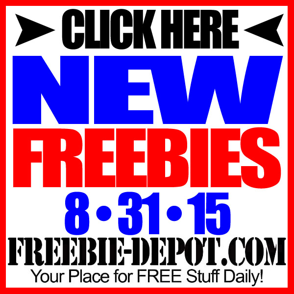 NEW FREEBIE HOTLIST – FREE Stuff for August 31, 2015