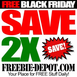 FREE BLACK FRIDAY STUFF – Black Friday Discounts – DOUBLE SAVINGS!