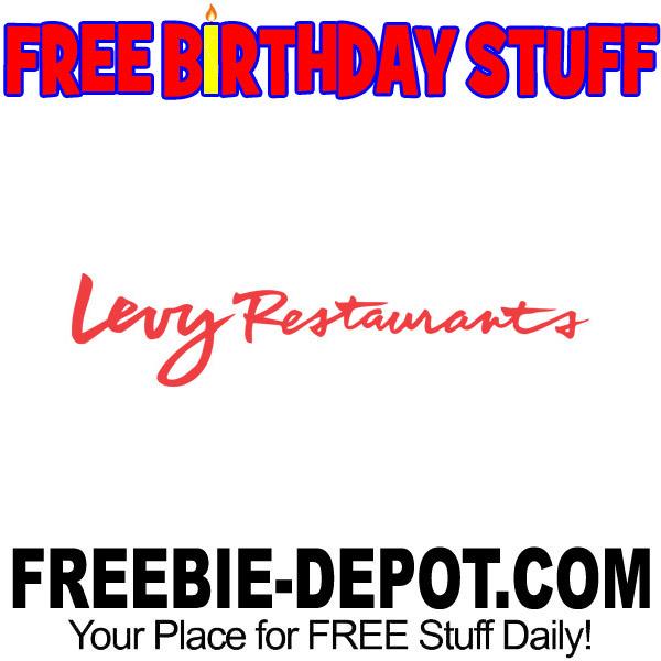 Birthday Freebie Levy Restaurants Freebie Depot