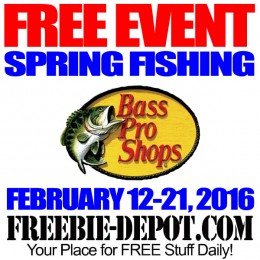 FREE Bass Pro Spring Fishing Event – FREE Giveaways and Activities – 2/12 – 2/21/16