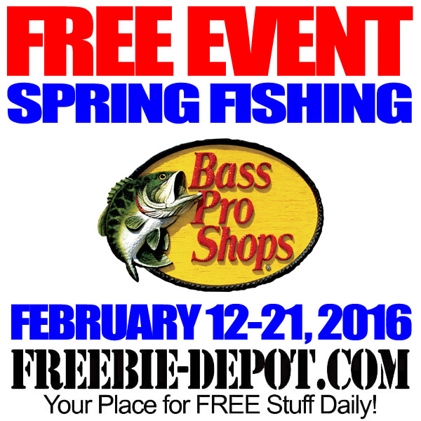 Free bass pro spring fishing event free giveaways and for Bass pro shop fishing