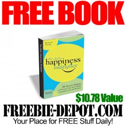 FREE BOOK – The Daily Happiness Multiplier – $10.78 Value – LIMITED TIME