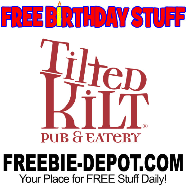 FREE BIRTHDAY STUFF – Tilted Kilt Pub & Eatery