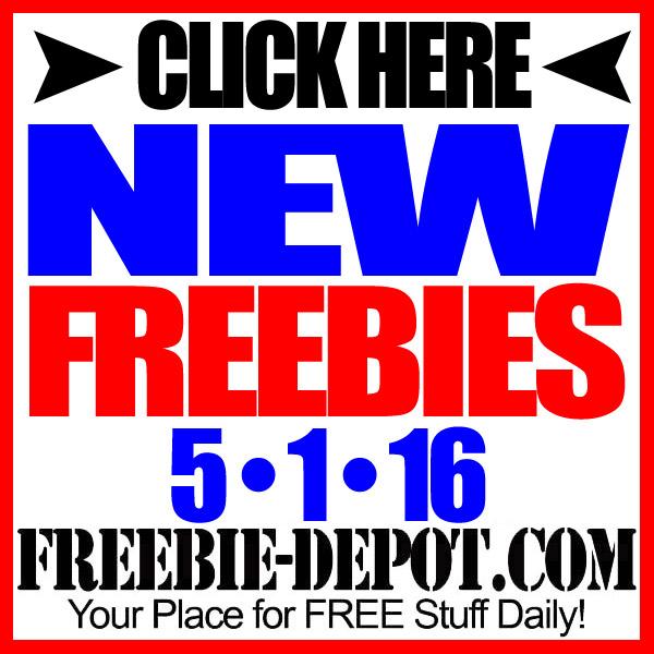 NEW FREEBIE HOTLIST – FREE Stuff for May 1, 2016