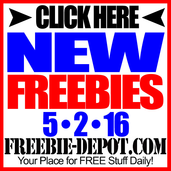 NEW FREEBIE HOTLIST – FREE Stuff for May 2, 2016