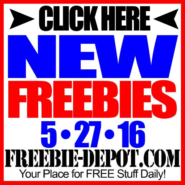 NEW FREEBIE HOTLIST – FREE Stuff for May 27, 2016