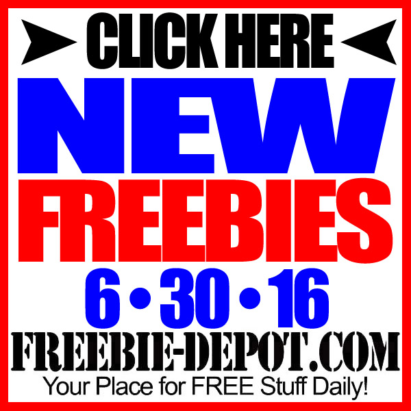 NEW FREEBIE HOTLIST – FREE Stuff for June 30, 2016