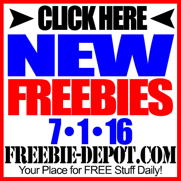NEW FREEBIE HOTLIST – FREE Stuff for July 1, 2016