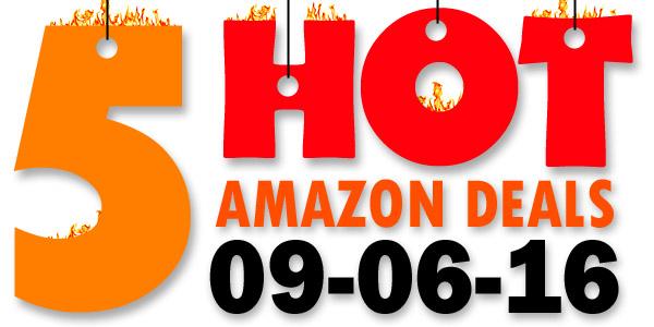 5-Hot-Amazon-Deals-9-6-16