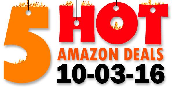 5 HOT AMAZON DEALS – 10/3/16