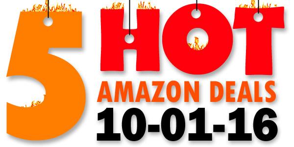 5 HOT AMAZON DEALS – 10/1/16