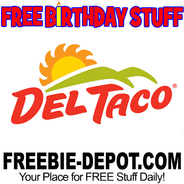 FREE BIRTHDAY STUFF – Del Taco