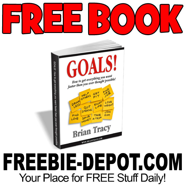 FREE BOOK – Goals! How to get everything you want faster than you ever thought possible!