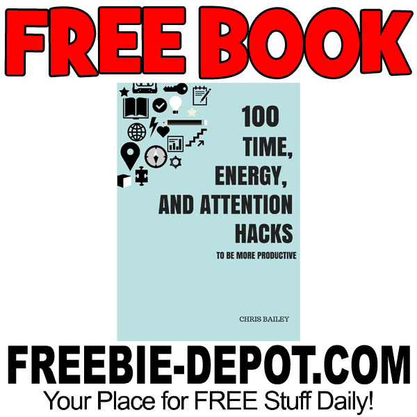 FREE BOOK – 100 Time, Energy, and Attention Hacks to be More Productive