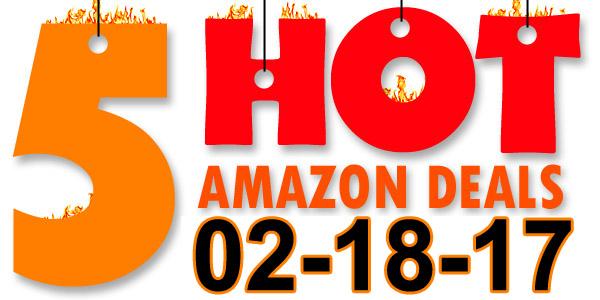 5-Hot-Amazon-Deals-2-18-17