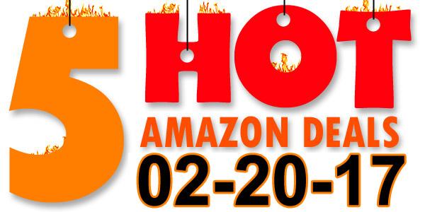 5-Hot-Amazon-Deals-2-20-17