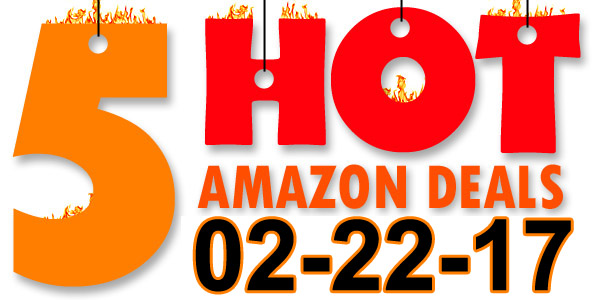 5-Hot-Amazon-Deals-2-22-17