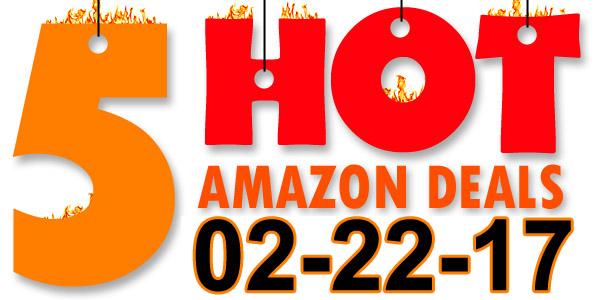 5-Hot-Amazon-Deals-2-22-17